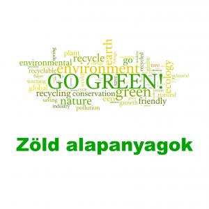 Zöld / környezet barát és újra felhasználható alapanyagok